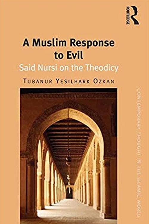 A Muslim Response to Evil: Said Nursi on the Theodicy