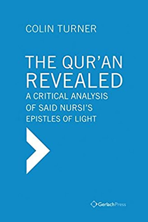 The Qur'an Revealed: A Critical Analysis of Said Nursi's Epistles of Light